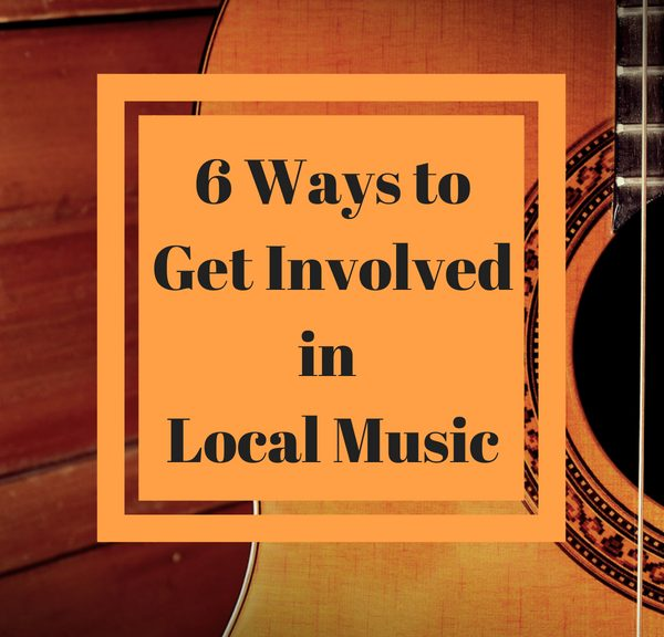 A graphic with the words 6 ways to get involved in local music. A partial image of a guitar in the background